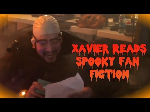 Xavier Reads a Spooky Fan Fiction - LIVESCREAM Highlight