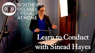 NI Opera At Home: Learn to Conduct with Sinead Hayes