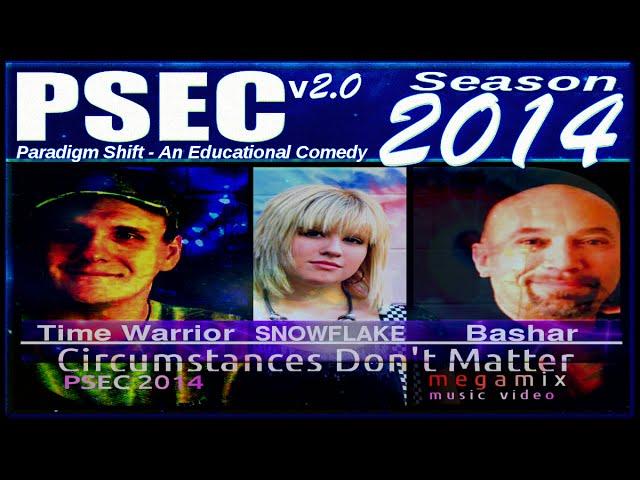 PSEC - 2014 - Snowflake & Bashar - Circumstances Don't Matter Megamix [hd 1280 x 720]