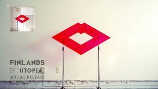 FINLANDS EP「UTOPIA」ALL TRACKS