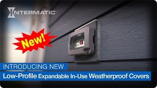 Introducing New Low-Profile Expandable In-Use Weatherproof Covers from Intermatic!