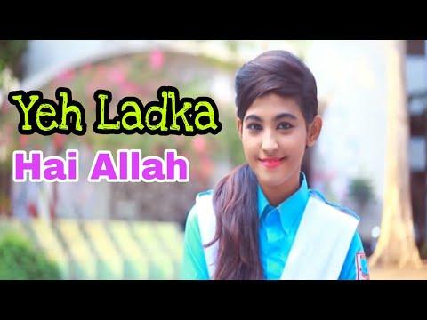 Yeh Ladka Hai Allah - Cute Love Story - Hum Kisise Kum Naheen