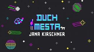 Jana Kirschner - Duch Mesta