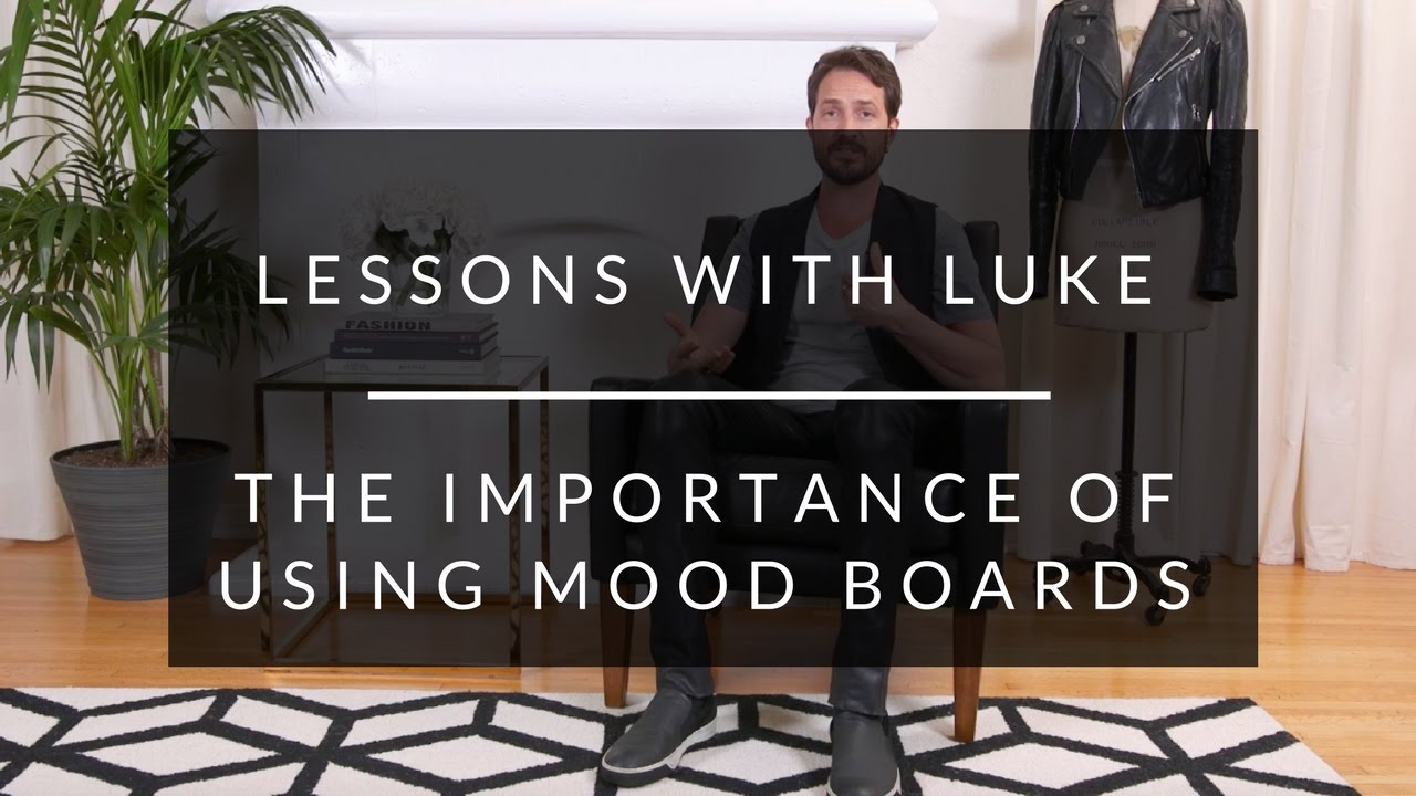Lessons With Luke The Importance Of Using Mood Boards Youtube