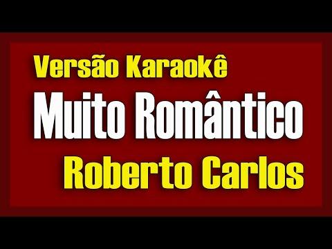 Roberto Carlos - Muito Romântico - Karaokê