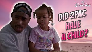 Did 2Pac Have A Child? | 2020