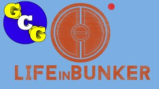 life in Bunker Beginner Guide and Gameplay