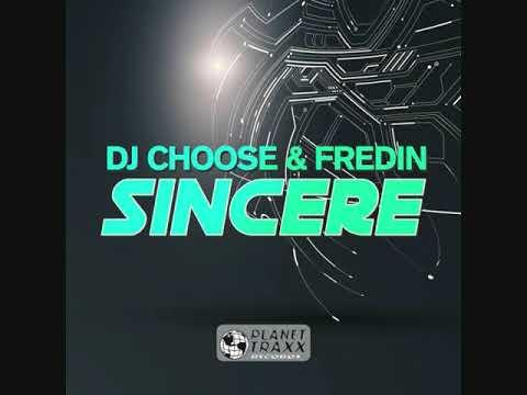 DJ Choose & Fredin - Sincere (PLANET TRAXX Records / DRIZZLY)