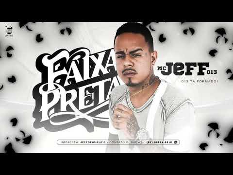 MC JEFF 013 - FAIXA PRETA ( MÚSICA NOVA ) ESLLEY NO BEAT