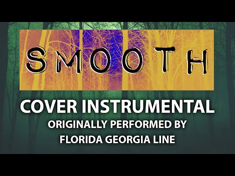 Smooth (Cover Instrumental) [In the Style of Florida Georgia Line]
