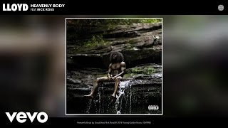 Lloyd - Heavenly Body (Audio) ft. Rick Ross