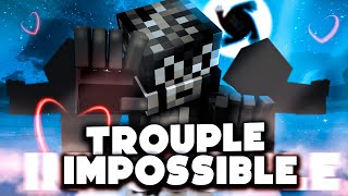 LE TROUPLE IMPOSSIBLE... (LG UHC)
