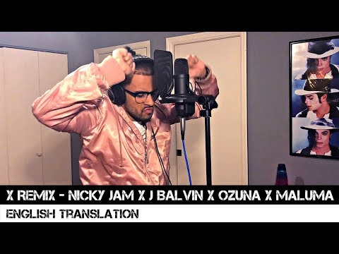 X Remix - Nicky Jam x J Balvin x Ozuna x Maluma (English Translation)