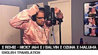 X Remix - Nicky Jam x J Balvin x Ozuna x Maluma (English Translation)