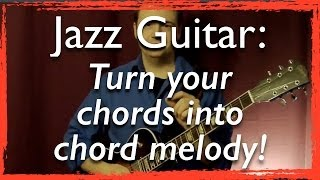Jazz Guitar: Turn your chords into chord melody! - Jazz Guitar Lesson Resimi