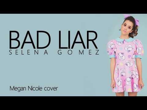 Selena Gomez - Bad Liar / Lyrics (Megan Nicole Cover)