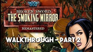 GBHBL Guides: Broken Sword II: The Smoking Mirror - Part 2
