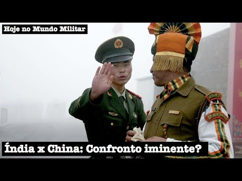 Índia x China: Confronto iminente?