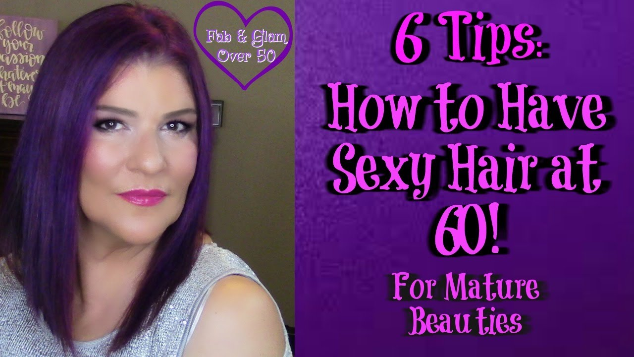 6 tips: how to have sexy hair at 60 | #sexyhair #maturebeauties