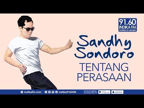 SANDHY SONDORO - TENTANG PERASAAN - INDIKA FM