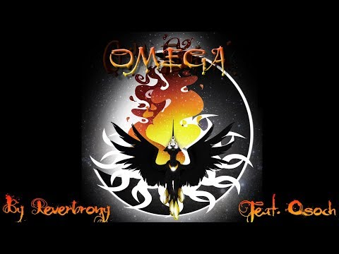 Omega - By Reverbrony Feat. Osoch