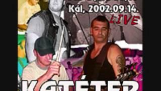 Katéter - Mi van má ? (  Full  Album )