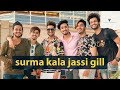surma kala jassi gill with Team07
