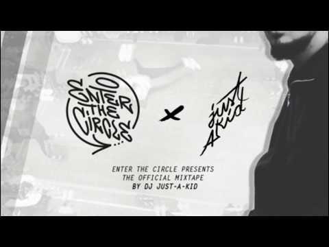 Just A Kid - Enter The Circle 2017 Mixtape