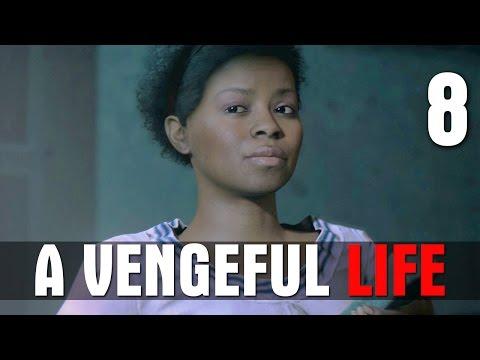 [8] A Vengeful Life (Let