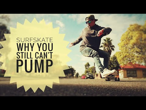 How to Pump Surfskate  - 5 reasons why you still can't pump // Surfskate tutorial