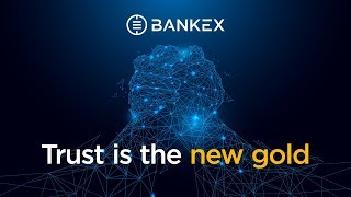 Blockchain Solution to Trust: Join the Future of Finance with BANKEX