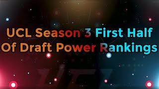 UCL S3 First Half of Draft Power Rankings!