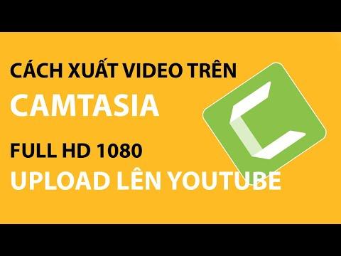 Cách xuất video trên camtasia full HD1080 upload lên youtube | Tự học digital marketing |