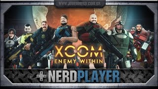 XCOM: Enemy Within - A Vingança Nunca é Plena | NerdPlayer 186