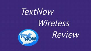 TextNow App VS TextNow Wireless Phone Service