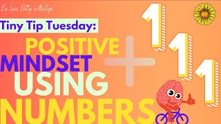 Tiny Tip Tuesday: USE NUMBERS AS AFFIRMATIONS
