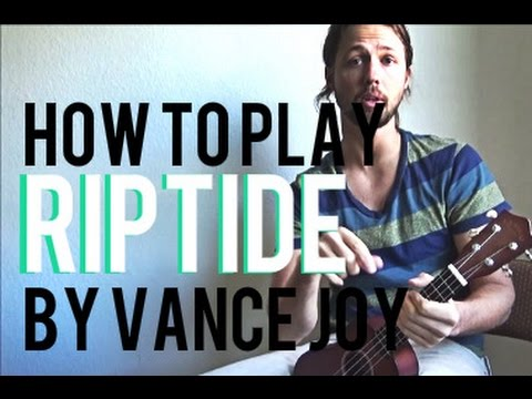 Ukulele riptide chords ukulele tabs : Ukulele Lesson - How to Play Riptide by Vance Joy (Chords and Tabs ...