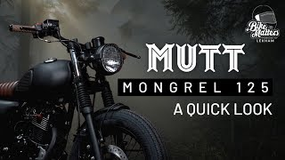 Mutt Mongrel 125! *A QUICK LOOK*