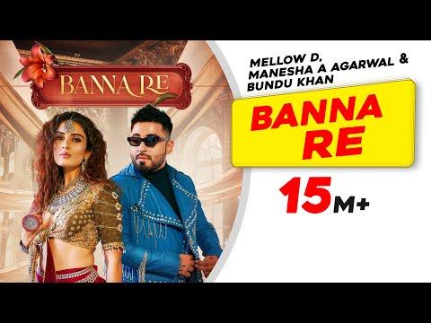 Banna Re Lyrics | Bundu Khan, Manesha A Agarwal, Mellow D Mp3 Song Download