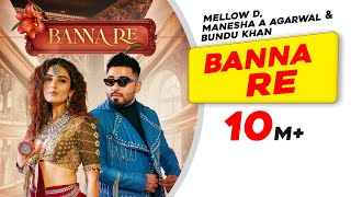 Banna Re | Mellow D | Manesha  | Sonali Kukreja | Sushant-Shankar | Latest Hindi Songs 2021