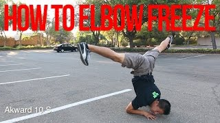 How to Breakdance | Elbow Freeze