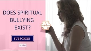How to (Stop Spiritual Bullying) - Elyse-Anne