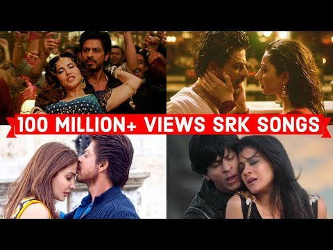 100 Million+ Views Shahrukh Khan Songs  Most Viewed SRK Songs of All Time