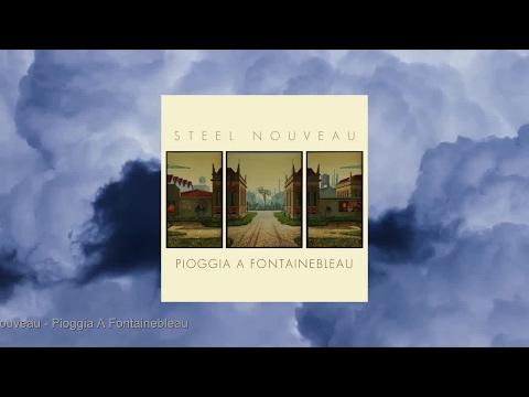 Steel Nouveau - Pioggia a Fontainebleau (Full Album)