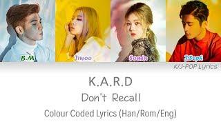 KARD (카드) - Don't Recall Colour Coded Lyrics (Han/Rom/Eng)