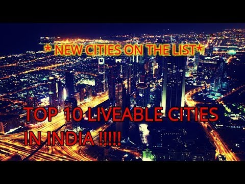 TOP 10 MOST LIVEABLE CITIES IN INDIA - UNKNOWN ENTRIES ON THE LIST !!!!
