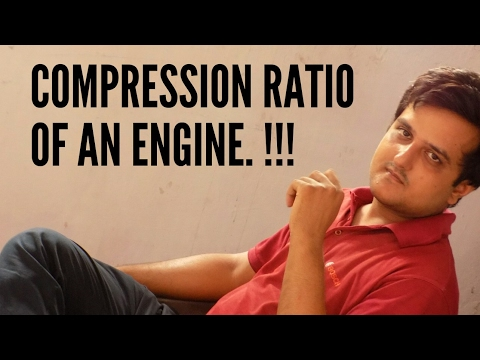 What is COMPRESSION RATIO of an engine???PETROL VS. DIESEL