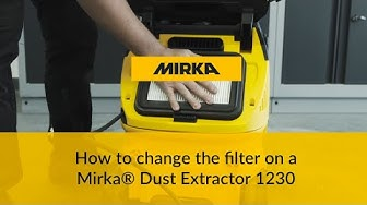 How to change the filter on a Mirka® Dust Extractor 1230