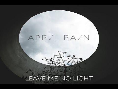 April Rain - Leave Me No Light [Full Album]