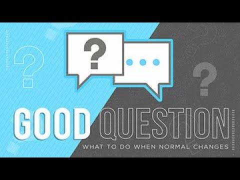 Good Question - Sunday, June 21, 2020